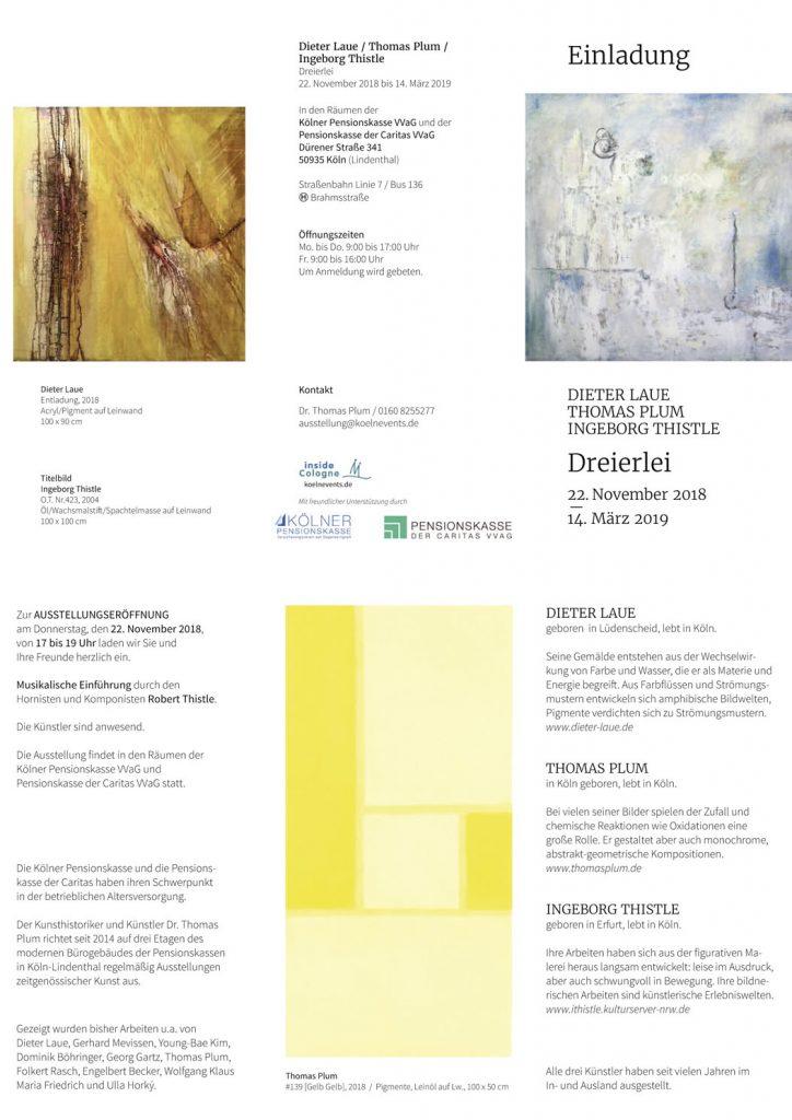 Einladung zur Ausstellung Dreierlei Thomas Plum - Ingeborg Thistle 22.11.2018-14.03.2019